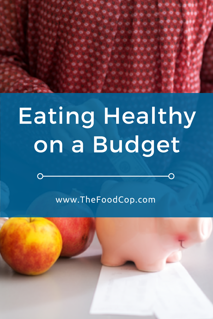 eating healthy on a budget | healthy eating | eating healthy | farmers markets | frozen food | canned food | junk food | The Food Cop