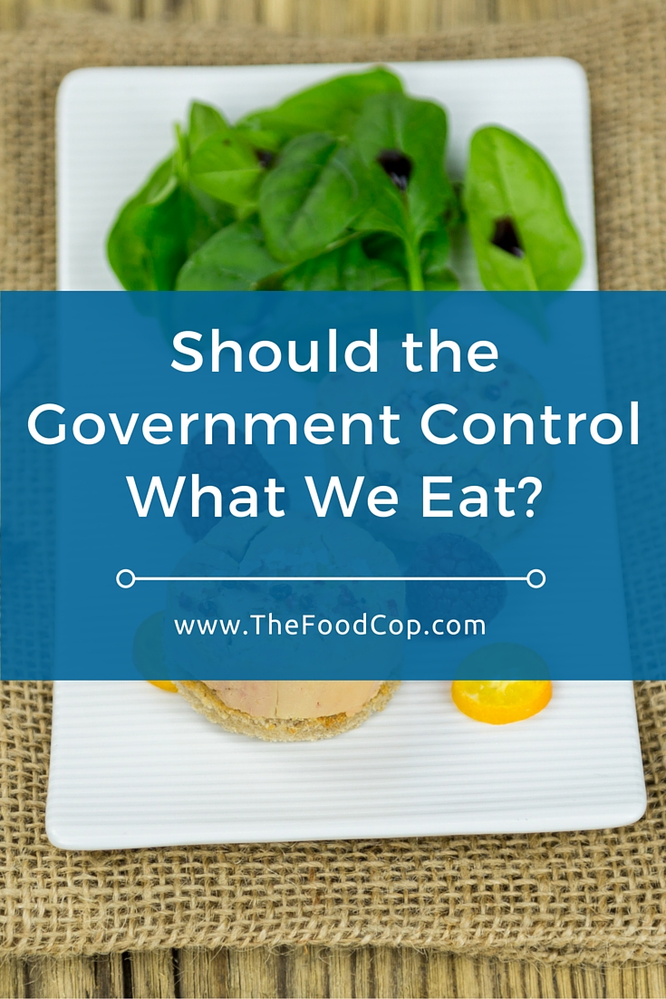 Should the Government Control What We Eat? Click through to read the full post.