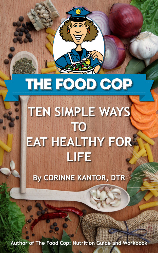 The Food Cop: Ten Simple Ways to Eat Healthy for Life