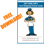FREE DOWNLOAD: The Food Cop's Food Shopping Pocket Guide