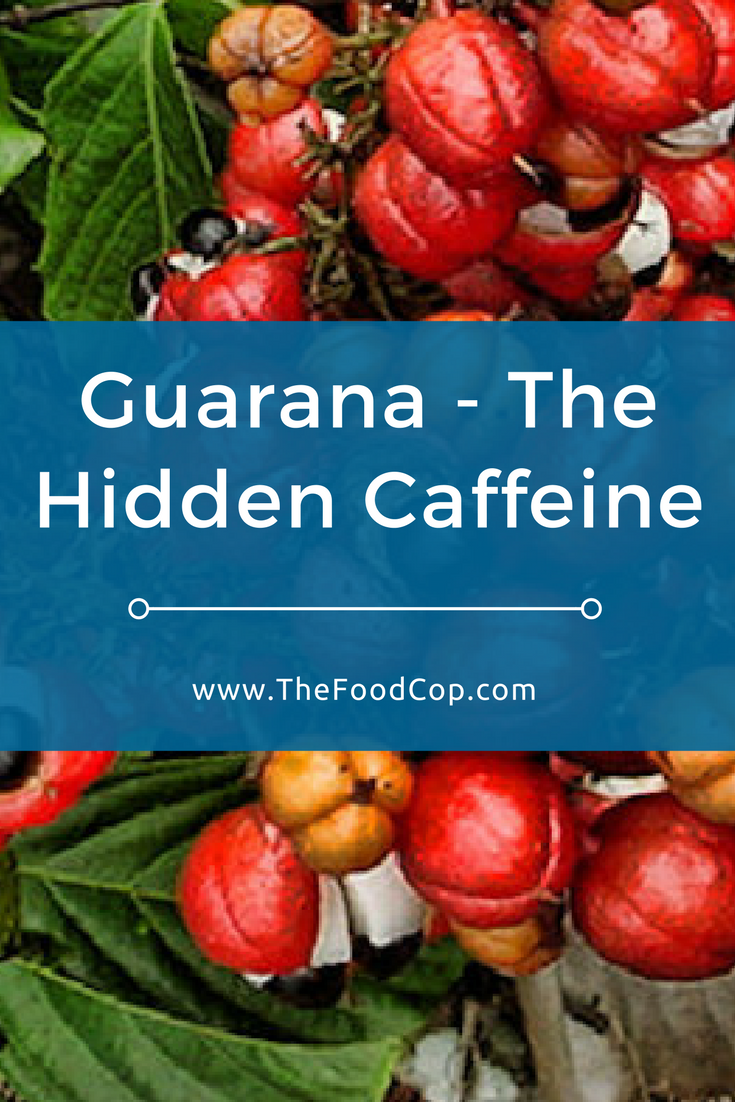 guarana | caffeine | The Food Cop