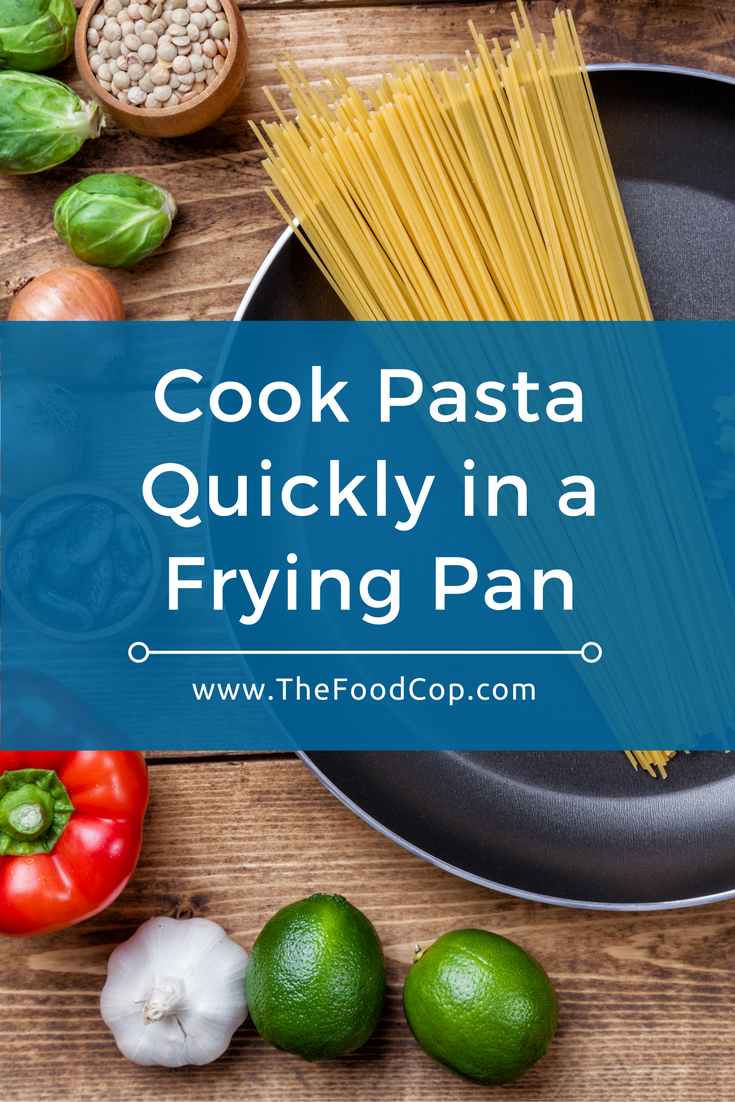 Cooking pasta in a frying pan is not only quick, but can save you water, cooking time, and money on your energy bill. Click to read through.