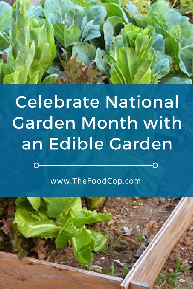 National Garden Month | edible gardens | The Food Cop
