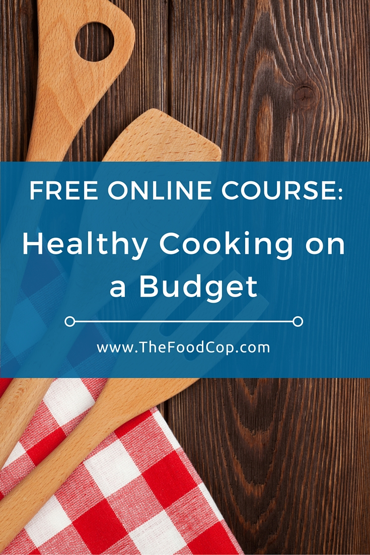Free Online Course - Healthy Cooking on a Budget. Click through to learn more.
