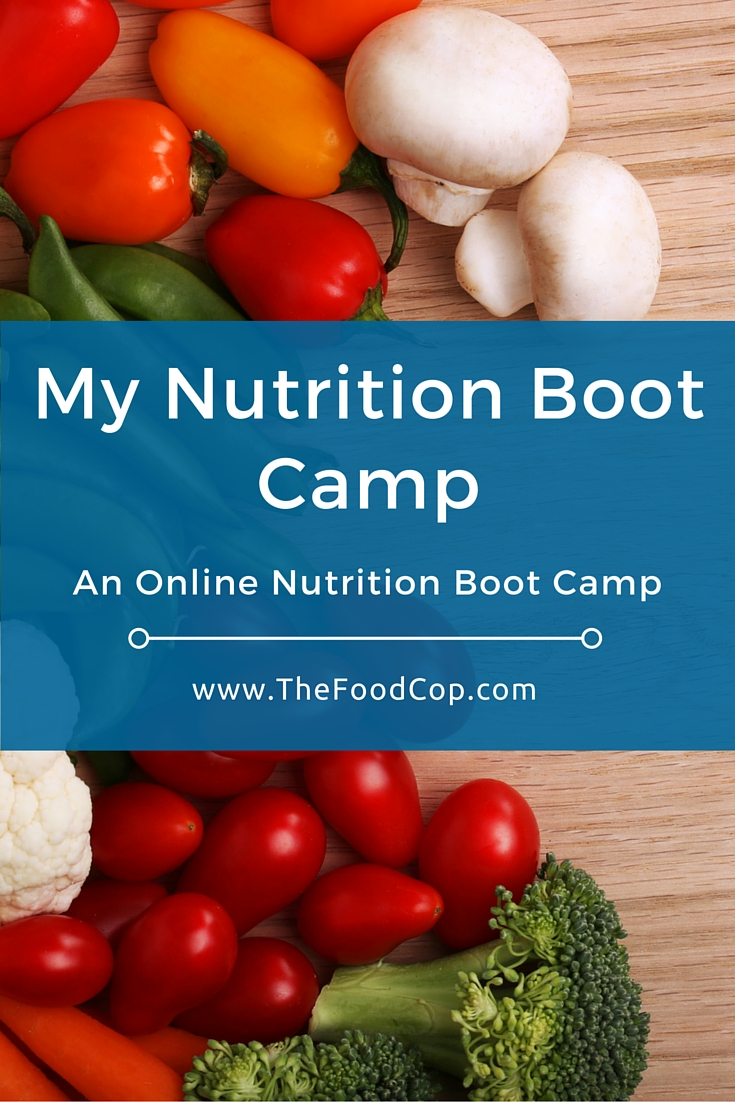 The Food Cop My Nutrition Boot Camp. An online nutrition boot camp. Click through to learn more.