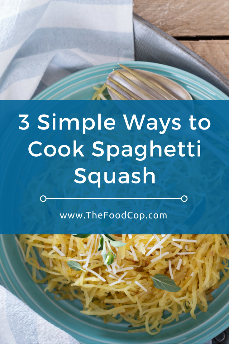 three simple ways to cook spaghetti squash | the food cop