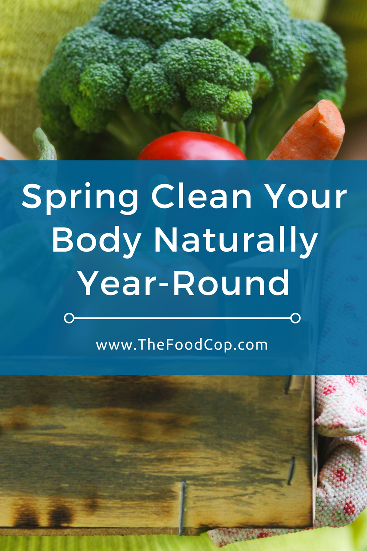 spring cleaning | spring clean your body | The Food Cop